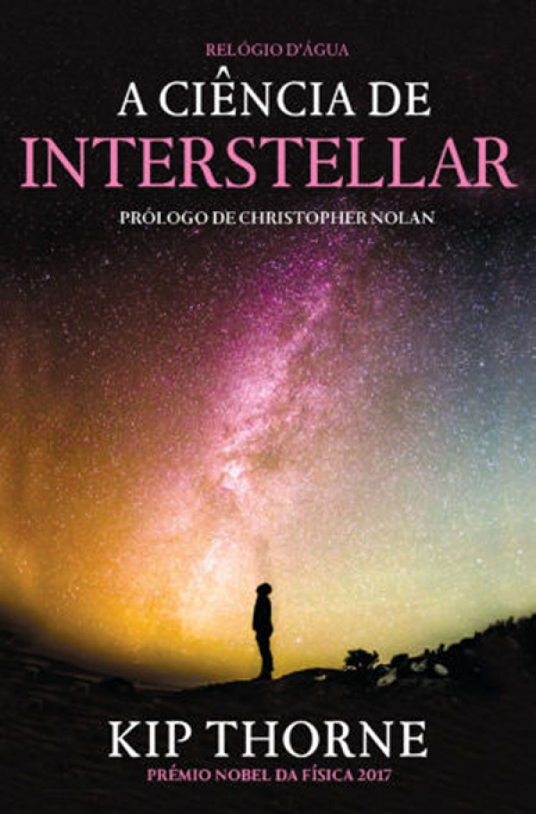 A Ciência do filme Interstellar de Kip Thorne, Nobel da Física 2017