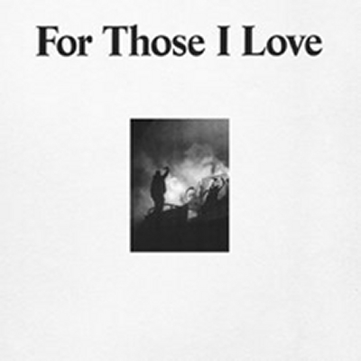 "For Those I Love – ""For Those I Love"""
